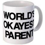 300x300xworlds-okayest-parent-mug-300x300.jpg.pagespeed.ic.t0xiVK0x2K